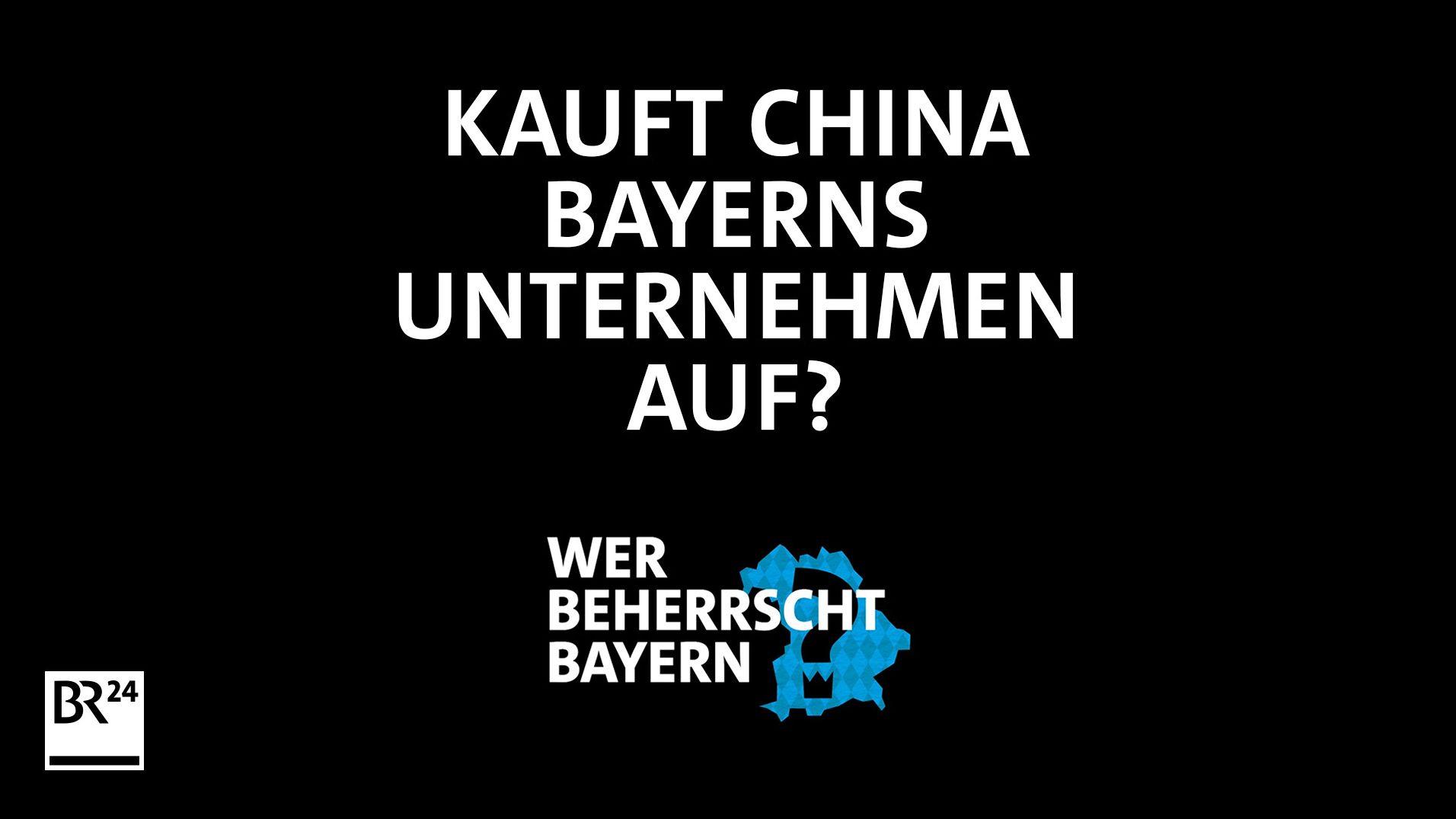 Kauft China Bayerns Unternehmen auf?