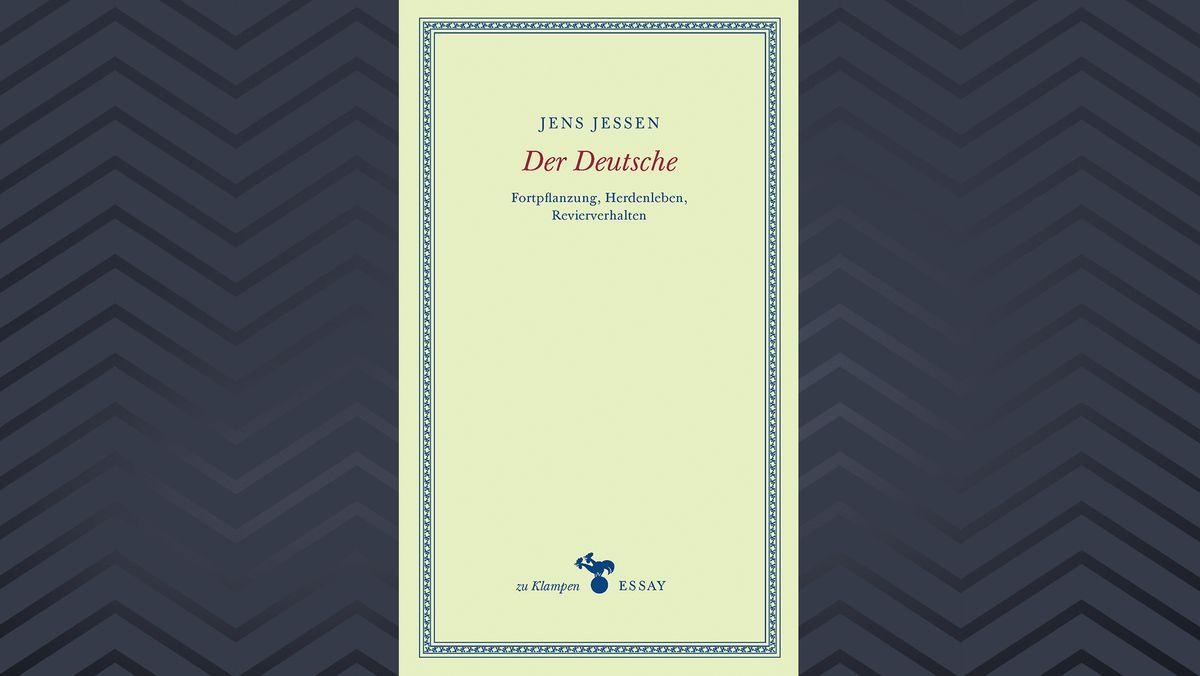 """Buchcover zu  Jens Jessen: """"Der Deutsche. Fortpflanzung, Herdenleben, Revierverhalten"""""""