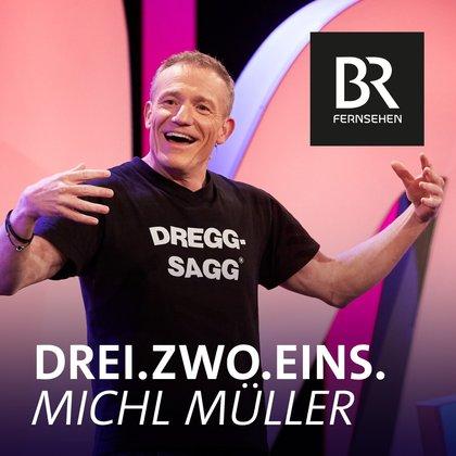 Podcast Cover Drei. Zwo. Eins. Michl Müller | © 2017 Bayerischer Rundfunk
