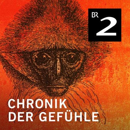 Podcast Cover Chronik der Gefühle - 14 Hörspiele | © 2017 Bayerischer Rundfunk