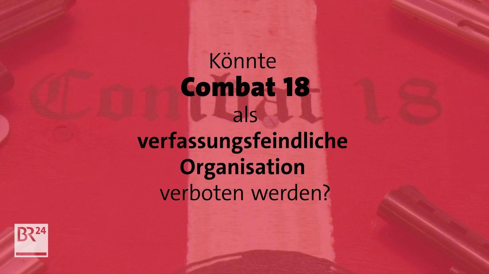 #fragBR24💡 Könnte die Neonazi-Gruppe Combat 18 verboten werden?