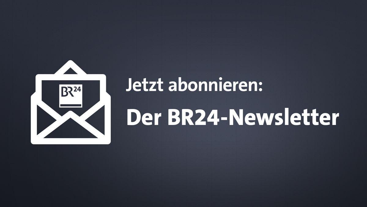 Der BR24-Newsletter