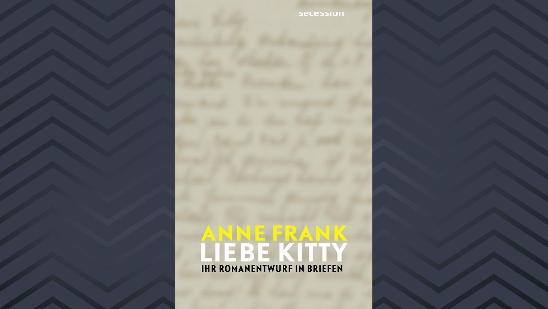 """Cover der Fragment gebliebenen Roman-Version von Anne Franks Tagebuch, """"Liebe Kitty""""."""