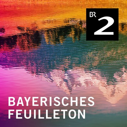 Podcast Cover Bayerisches Feuilleton | © 2017 Bayerischer Rundfunk