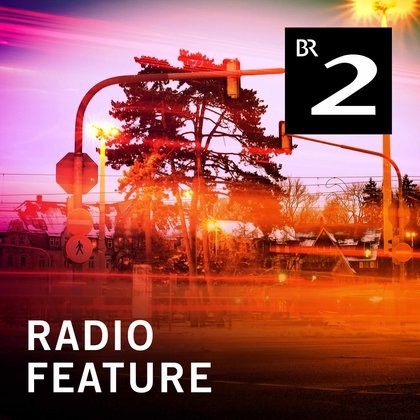 Podcast Cover radioFeature | © 2017 Bayerischer Rundfunk